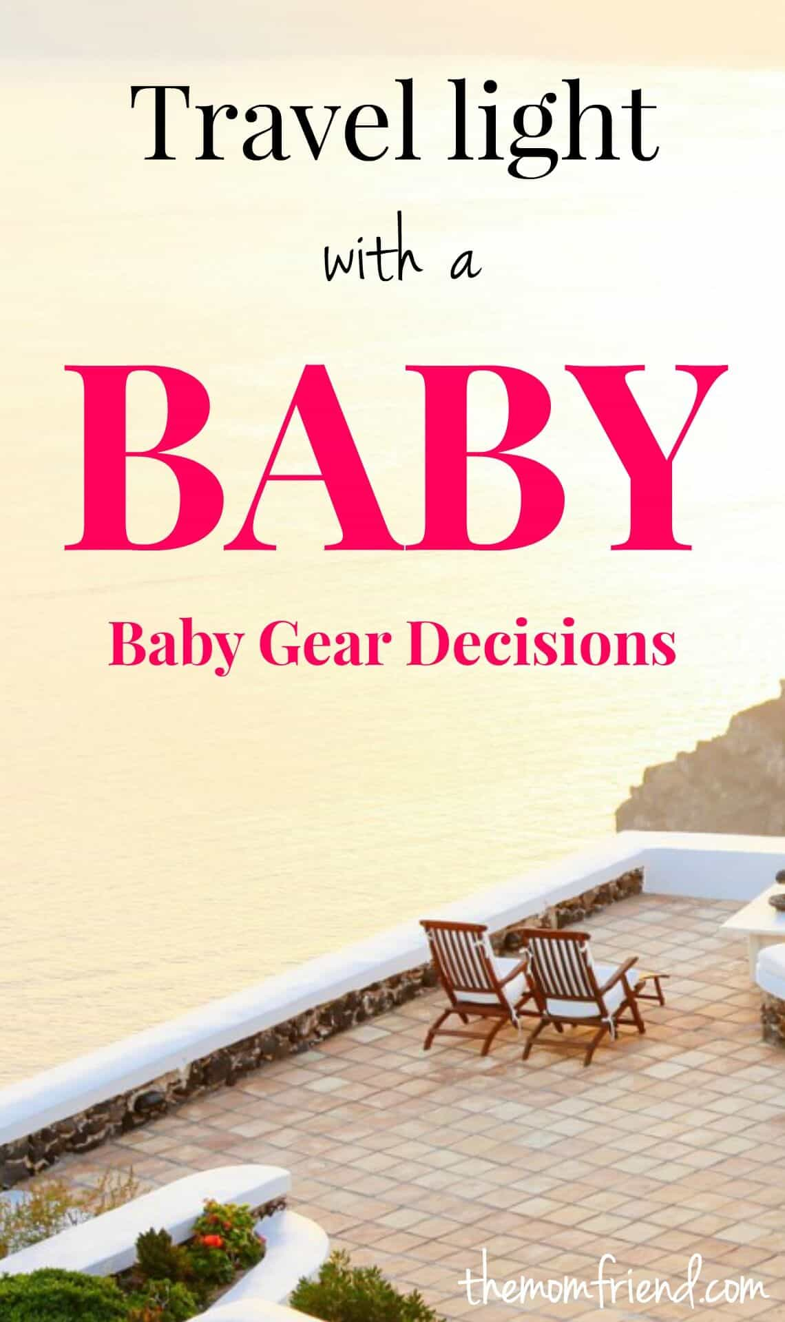 Choosing the right baby gear to bring while traveling with a baby makes all the difference. Check out these tips for packing light so you can travel carry-only or fly more relaxed! | The Mom Friend | themomfriend.com