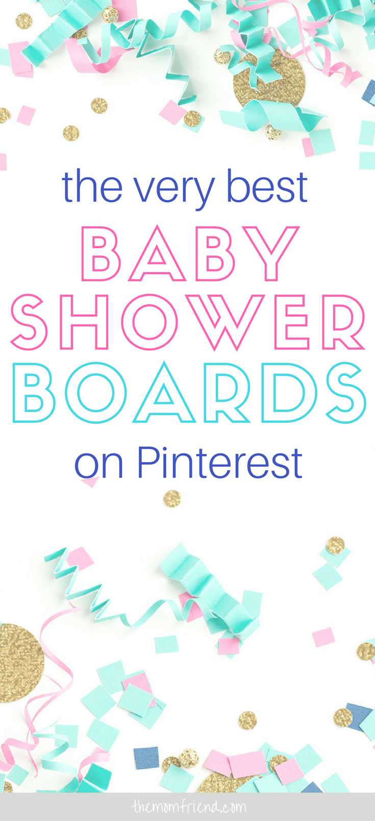 The Best Baby Shower Boards On Pinterest The Mom Friend