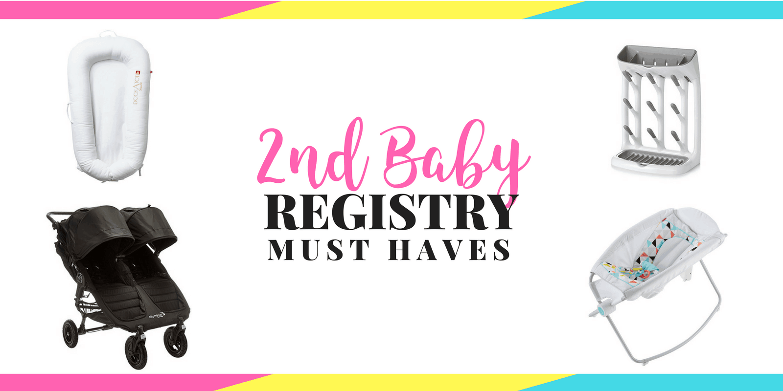 Second Baby Registry Ideas & Must Haves