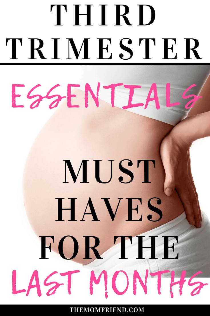 Pregnancy must have items and third trimester essentials. Things every new mom needs to make the last months easier and prepare for delivery!